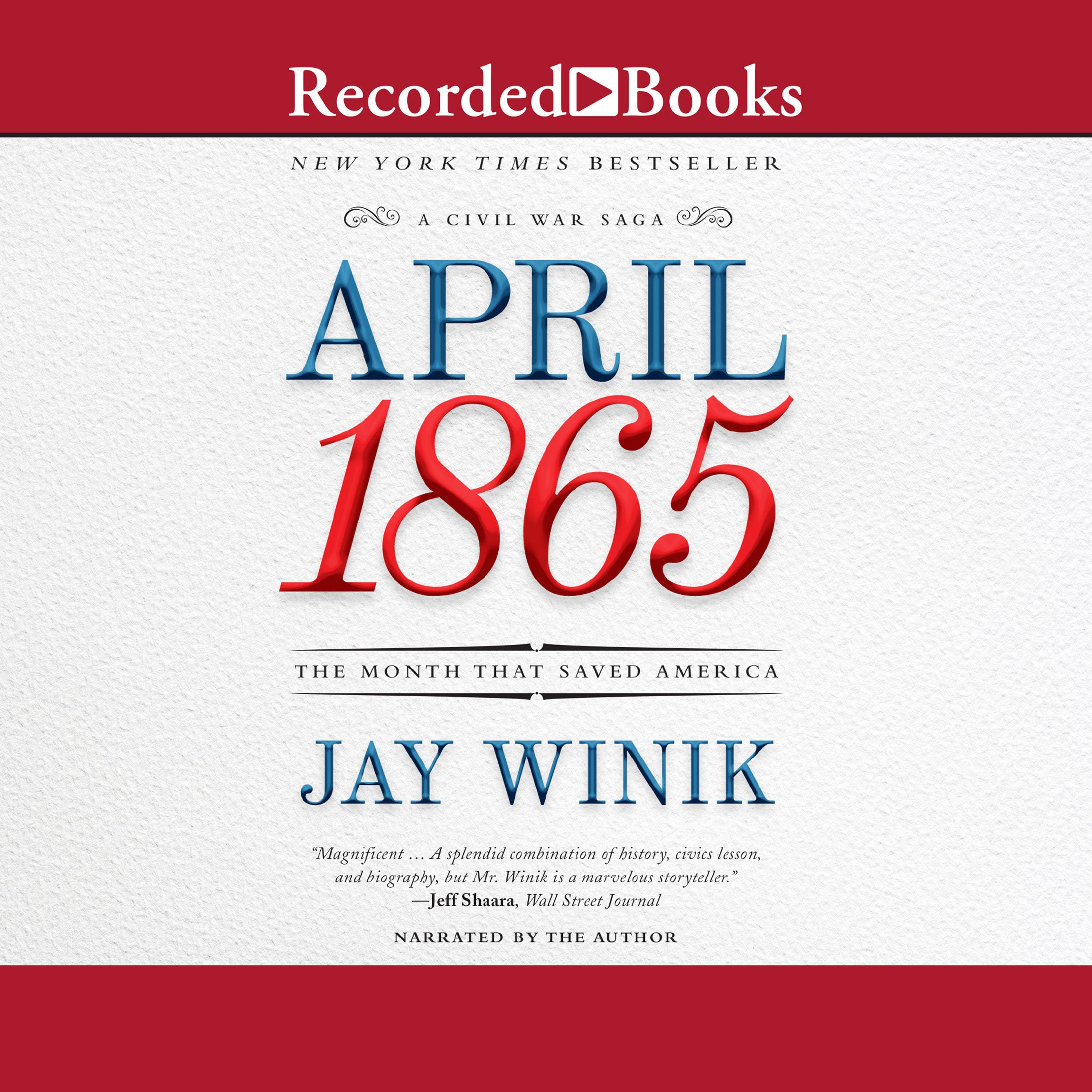 April 1865 The Month That Saved America By Jay Winik