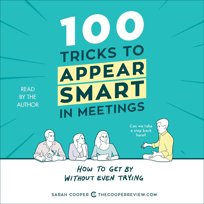 100 Tricks to Appear Smart in Meetings - Audiobook | Listen Instantly!